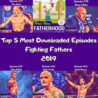Top 5 Most Downloaded Episodes Of 2019 Fighting Fathers