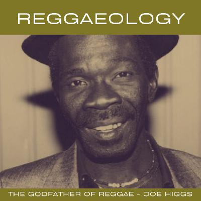 Joe Higgs - The Godfather Of Reggae