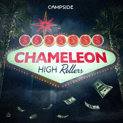 Introducing Chameleon: High Rollers