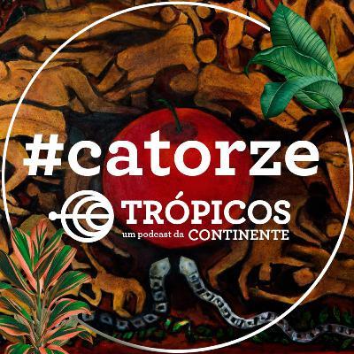 Trópicos #Catorze - Para sempre Tereza Costa Rêgo