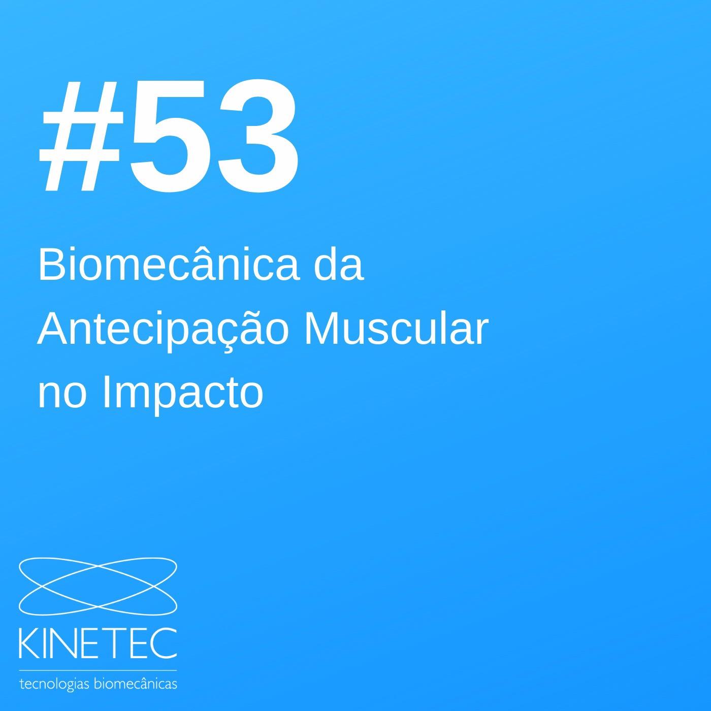 #53 Biomecânica da Antecipação Muscular no Impacto