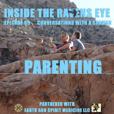 Parenting - Episode 69 - Conversations with a Shaman