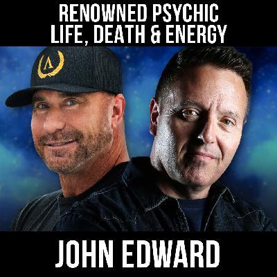 Life, Death, and Energy w/ John Edward