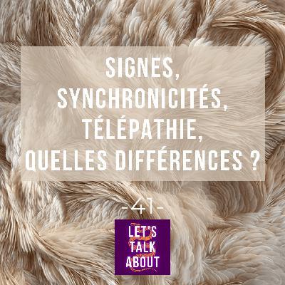 -41-  Signes, synchronicités, télépathie... Quelles différences ?