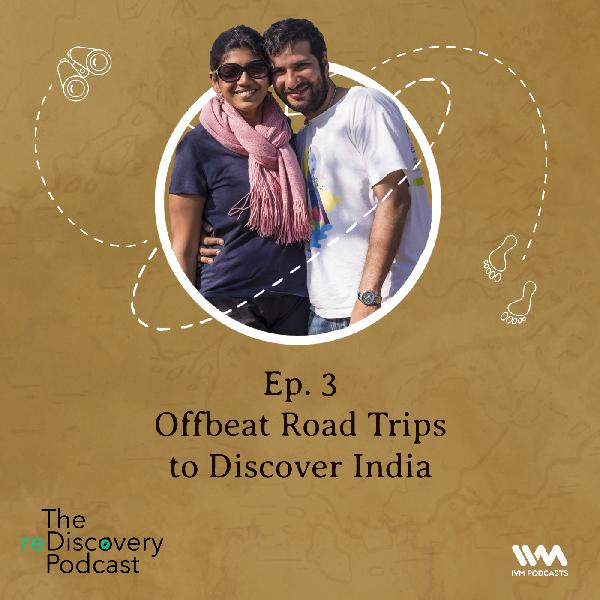 S04 E03: Offbeat Road Trips to Discover India