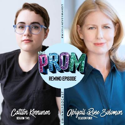 THE PROM Special Rewind with Caitlin Kinnunen and Abigail Rose Solomon