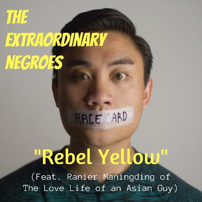 Rebel Yellow (Feat. Ranier Maningding of The Love Life of An Asian Guy)