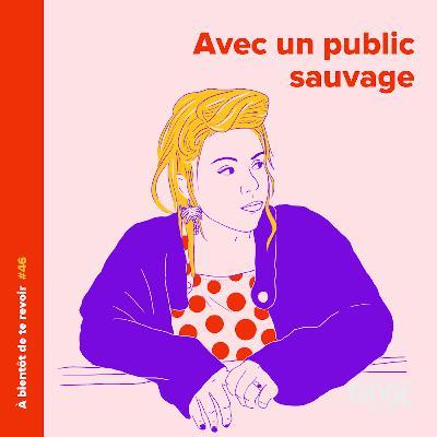 #46 - Public sauvage