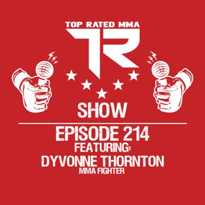 Ep. 214 - DyVonne Thornton - MMA Fighter out of Cies MMA