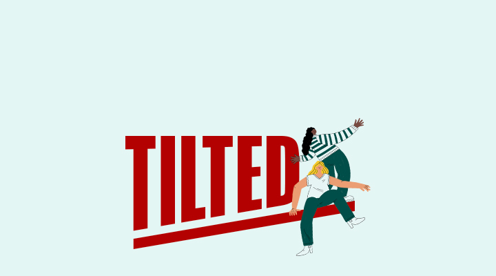 Tilted: A Lean In Podcast