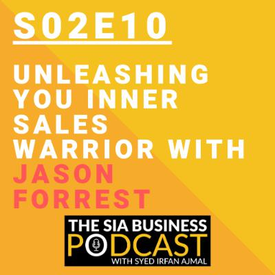 ⤴️Unleashing Your Inner Sales Warrior With Jason Forrest