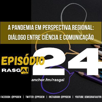#24 | A pandemia em Perspectiva Regional: diálogo entre ciência e comunicação | Paiva Rebouças
