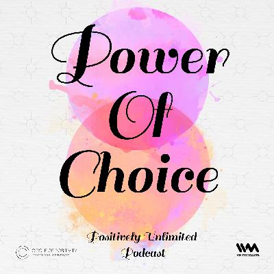 Ep. 93: Power of Choice
