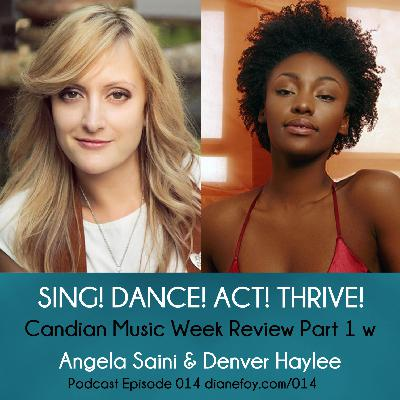Canadian Music Week Review Part 1 w Angela Saini & Denver Haylee