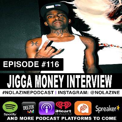 Episode #116 Music Artist JIGGAMONEY Interview