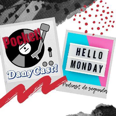Danycast Pocket 10: Podcast De Segunda!