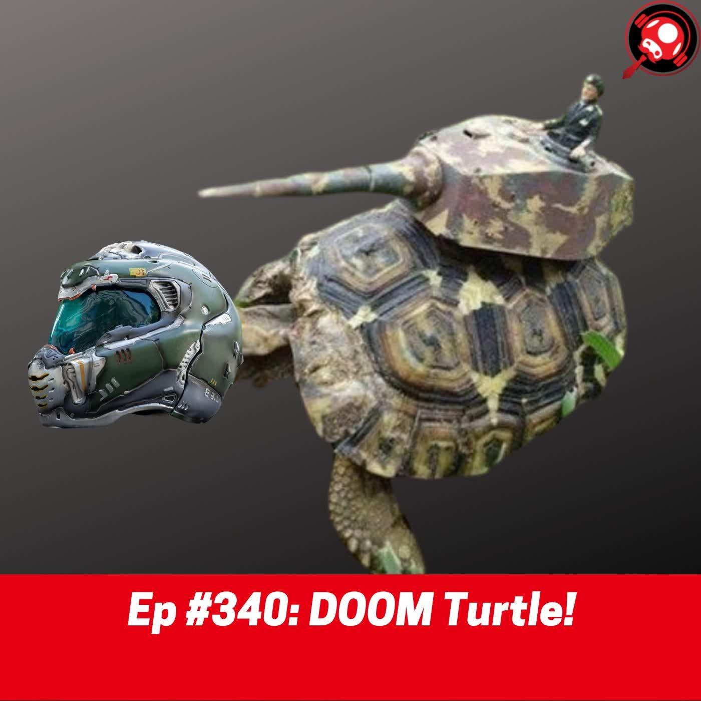 #340: DOOM Turtle!