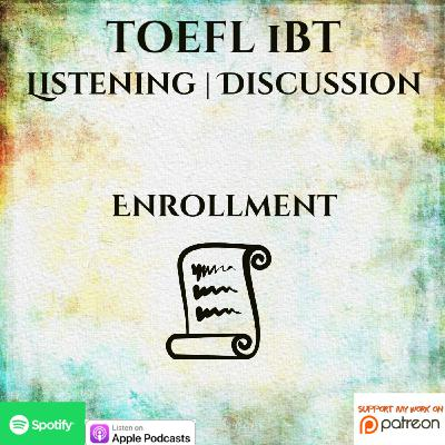 TOEFL iBT | Listening | Discussion | Enrollment
