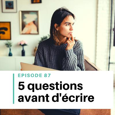 Ep #87 - 5 questions à se poser avant d'écrire son roman