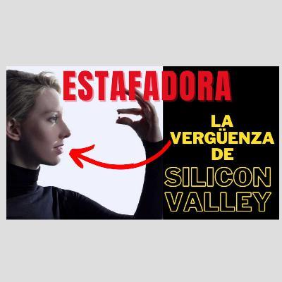 EL CASO THERANOS: LA ESTAFA DEL SIGLO EN SILICON VALLEY (Elizabeth Holmes)