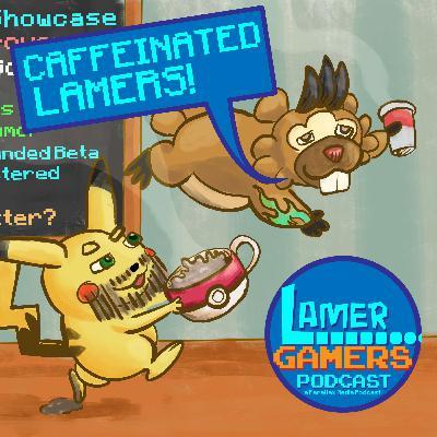 Caffeinated Lamers!