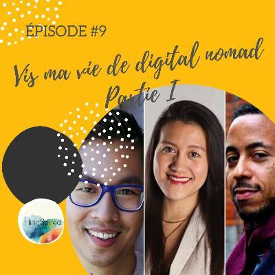 #9 – Vis ma vie de digital nomad – Partie I