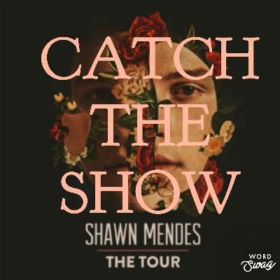 Episode 57: Shawn Mendes - Shawn Mendes: The Tour 2019