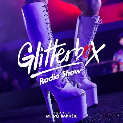 Glitterbox Radio Show 201: Presented By Melvo Baptiste