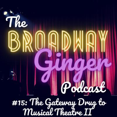#15: The Gateway Drug to Musical Theatre II - Defying Gravity