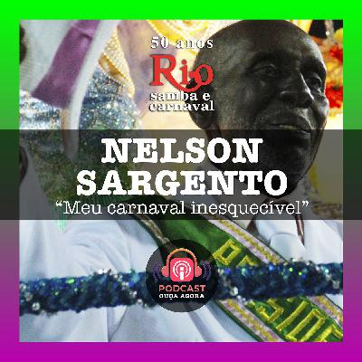 Ep. 14 - Nelson Sargento - Meu Carnaval Inesquecível