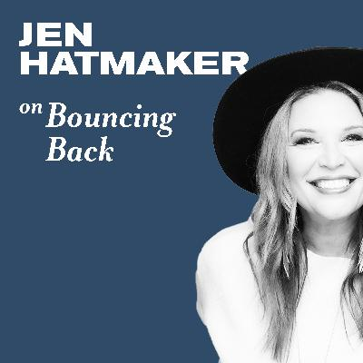 Jen Hatmaker on Bouncing Back and Finding Meaning
