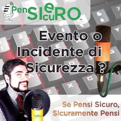 #211- Distinguere l'Evento dall'Incidente di Sicurezza