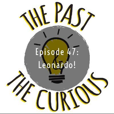 Episode 47 Leonardo!