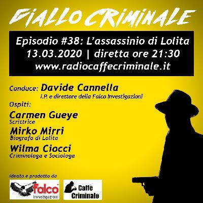 #38 Ep. | L'assassinio di Lolita