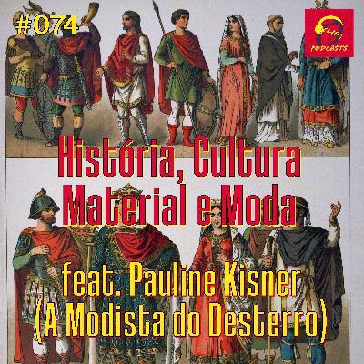 ClioCast #074: História, Cultural Material e Moda feat. Pauline Kisner (A Modista do Desterro)