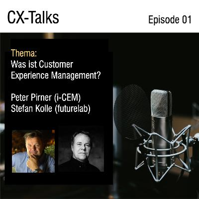 #01-20. Was ist Customer Experience Management? Stefan Kolle & Peter Pirner (i-CEM)