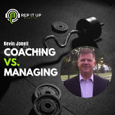 COACHING VS. MANAGING with KEVIN JONELL