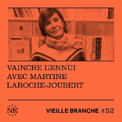 Vaincre l'ennui avec Martine la Roche-Joubert