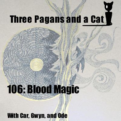 Episode 106: Blood Magic