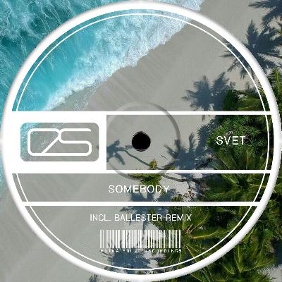 SVET - Somebody (Chill House Mix) [Extra Sound Recordings]