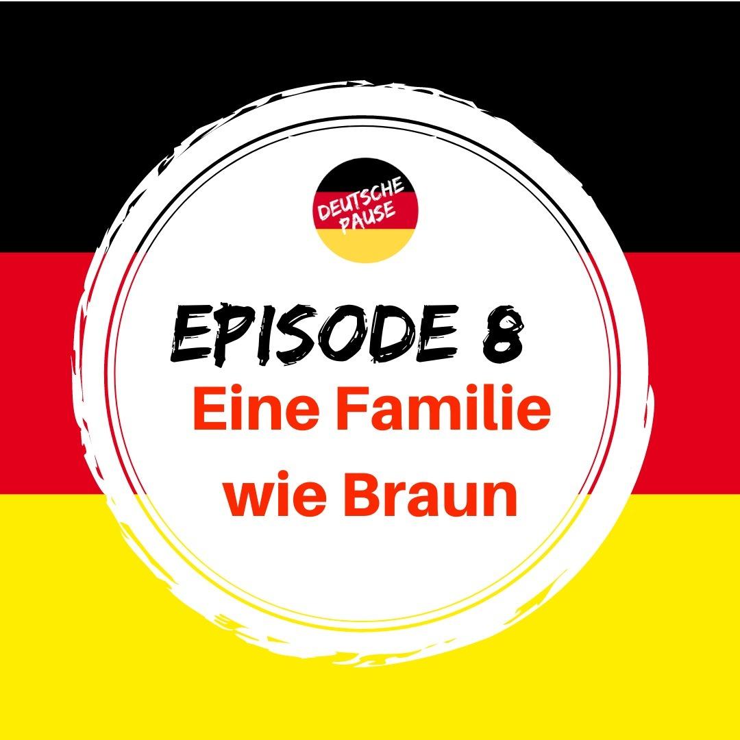 DP - Ep 8 Eine Familie wie Braun