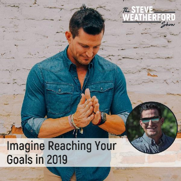 Imagine Reaching Your Goals in 2019. You Can Make That Happen!