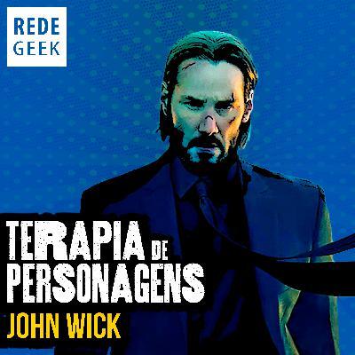 TERAPIA DE PERSONAGENS - John Wick