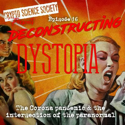 Deconstructing Dystopia: The Corona Pandemic and the Intersection of the Paranormal