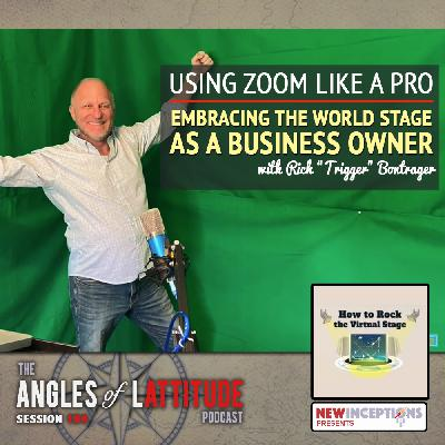 """Rich """"Trigger"""" Bontrager – Using Zoom Like a Pro: Embracing the World Stage as a Business Owner (AoL 194)"""