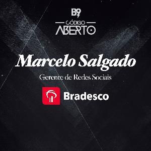 Marcelo Salgado, Gerente de Redes Sociais, Bradesco