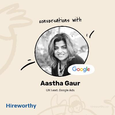 08 | Learning to Lead a team with Core Values & Frameworks - Aastha Gaur