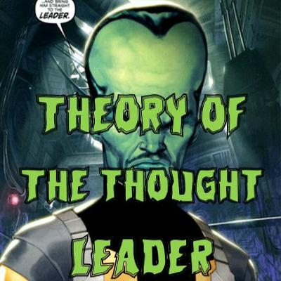 36. Theory of the Thought Leader (ft. Riley Quinn)