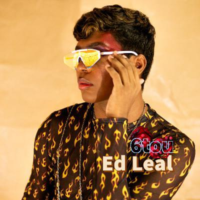 6tou com DJ Ed Leal #EP27
