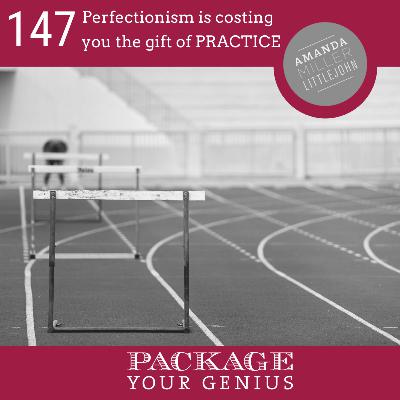 PYG 147: Perfectionism is costing you the gift of PRACTICE
